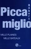 Robert Piccamiglio - Mille plaines, mille bateaux.