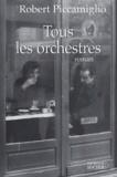 Robert Piccamiglio - Tous les orchestres.