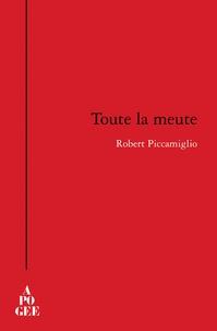 Robert Piccamiglio - Toute la meute.