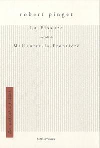 Robert Pinget - La fissure - Précédé de Malicotte-La-Frontière.