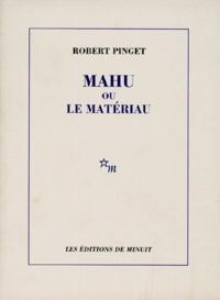 Robert Pinget - Mahu ou le Matériau.