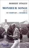 Robert Pinget - Monsieur Songe; Le harnais - Charrue.