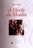 Robert Pirault - A l'école du Moulin - Essai sur un chapiteau de Vézelay.