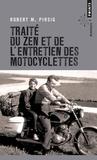 Robert Pirsig - Traité du zen et de l'entretien des motocyclettes.