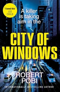 Robert Pobi - City of Windows - the most exciting thriller launch of 2019.