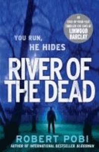 Robert Pobi - River of the Dead.