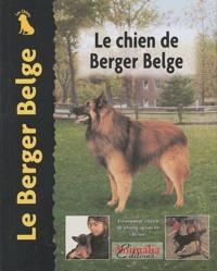 Robert Pollet - Le chien de Berger Belge.