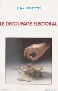 Robert Ponceyri - Le découpage electoral.
