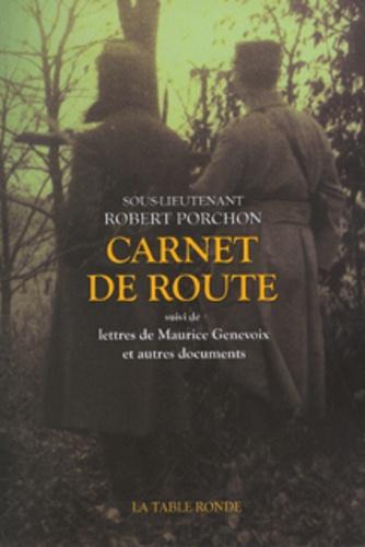 Robert Porchon et Maurice Genevoix - Carnet de route - Suivi de Lettres de Maurice Genevoix et autres documents.