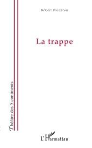 Robert Poudérou - La trappe.