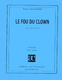 Robert Poudérou - Le fou du clown.