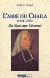 Robert Poujol - L'abbé du Chaila (1648-1702). - Du Siam aux Cévennes, 2ème édition.
