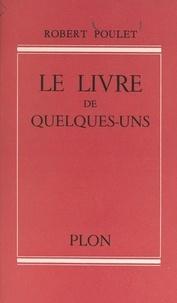 Robert Poulet - Le livre de quelques-uns.