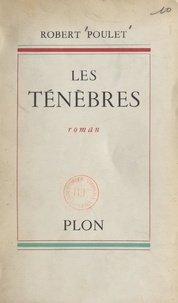 Robert Poulet - Les ténèbres.