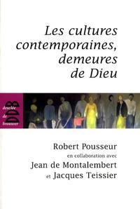 Robert Pousseur - Les cultures contemporaines, demeures de Dieu.
