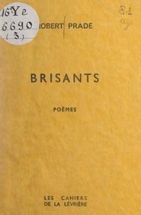 Robert Prade - Brisants.