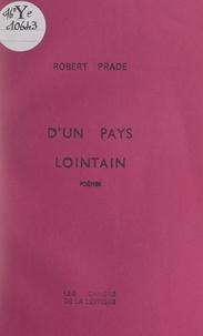 Robert Prade - D'un pays lointain.