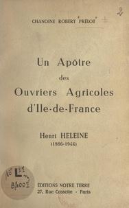 Robert Prélot et Alfred Foreau - Un apôtre des ouvriers agricoles d'Île-de-France : Henri Heleine (1866-1944).