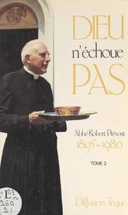 Robert Prevost - Dieu n'échoue pas (2). 1895-1980.