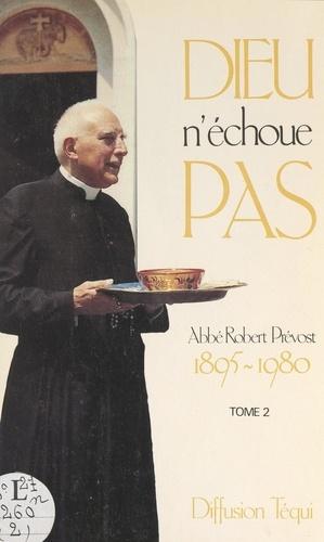 Dieu n'échoue pas (2). 1895-1980