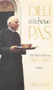 Robert Prevost - Dieu n'échoue pas (3).