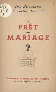 Robert Prigent - Le prêt au mariage ?.