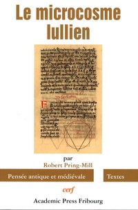 Robert Pring-Mill - Le microcosme lullien - Introduction à la pensée de Raymond Lulle.