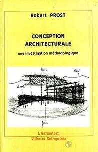 Robert Prost - Conception architecturale - Une investigation méthodologique.