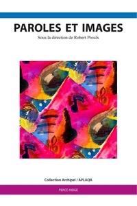 Robert Proulx et  Collectif - Paroles et images.