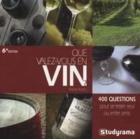 Robert Pujol - Que valez-vous en vin ?.