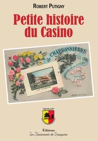 Robert Putigny - Petite histoire du Casino de Charbonnières Les Bains.