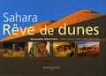 Robert Putinier et Jacques Chatelet - Sahara - Rêve de dunes.