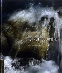 Robert Putinier et Barbara Tissier - Torrent de lumière.