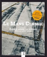 Robert Puyal et Laurent Nivalle - Le Mans Classic - Courir après la vitesse.