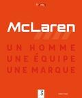 Robert Puyal - McLaren, un homme, une équipe, une marque.