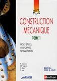 Robert Quatremer et Jean-Pierre Trotignon - Construction mécanique - Tome 1, Projet-études, composants, normalisation.
