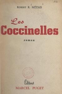 Robert-R. Métais - Les coccinelles.