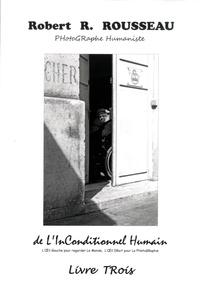 Deedr.fr De l'inconditionnel humain, l'oeil gauche pour regarder le monde, l'oeil droit pour la photographie - Livre 3 Image