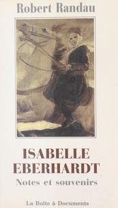 Robert Randau et Jean Déjeux - Isabelle Eberhardt : notes et souvenirs.