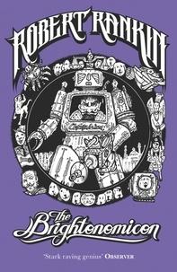Robert Rankin - The Brightonomicon - Book 8 of the Brentford Trilogy.