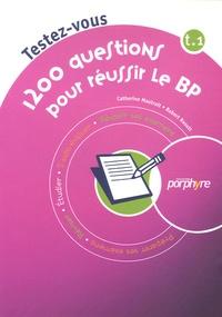 Robert Raoult et Catherine Mautrait - 1200 Questions pour réussir le BP - Tome 1.