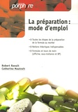 Robert Raoult et Catherine Mautrait - La préparation : mode d'emploi (officine, sous-traitance et BP).