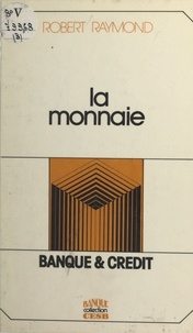Robert Raymond - La monnaie.
