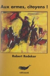 Robert Redeker et Didier Daeninckx - Aux armes, citoyens !.
