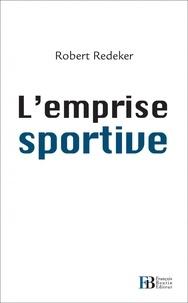 Robert Redeker - L'emprise sportive.