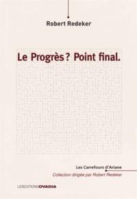 Robert Redeker - Le progrès ? Point final.