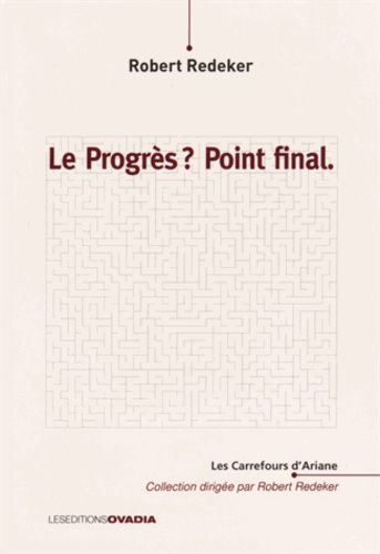 Robert Redeker - Le progrès ? Point final.