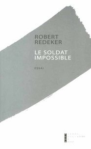 Robert Redeker - Le soldat impossible.