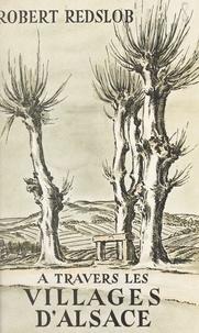 Robert Redslob et E. H. Cordier - À travers les villages d'Alsace.