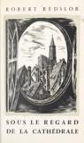 Robert Redslob et René Allenbach - Sous le regard de la cathédrale - Souvenir du vieux Strasbourg.